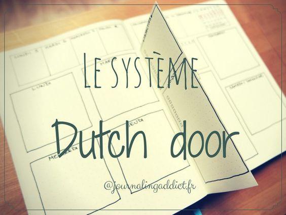 Comment utiliser le système Dutch door dans votre Bullet Joural. Dutch door est un terme qui vient de la menuiserie, porte fermière en français.