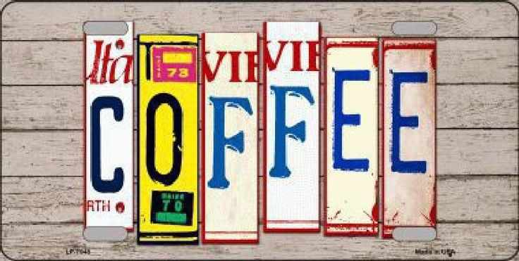 Coffee License Plate Art Tag Sign