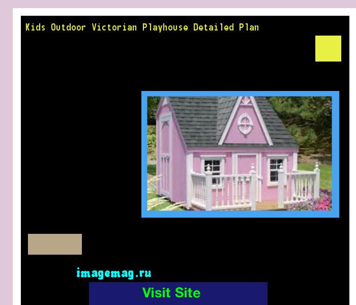 Kids Outdoor Victorian Playhouse Detailed Plan 113954 - The Best Image Search
