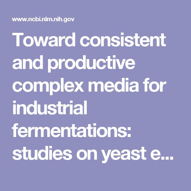 Toward consistent and productive complex media for industrial fermentations: studies on yeast extract for a recombinant yeast fermentation process.  - PubMed - NCBI
