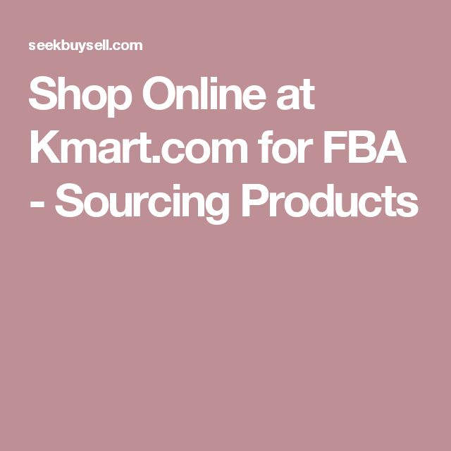 Shop Online at Kmart.com for FBA - Sourcing Products