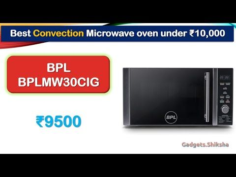 30 Liter Bpl Convection Microwave Oven Under 10000 Rupees