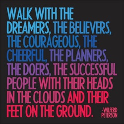 Dreamers, Believers, Courageous, Cheerful, Planners & Doers.