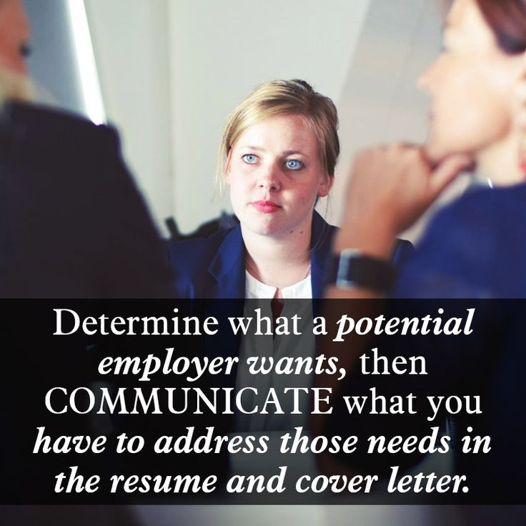 Determine what a potential employer wants then