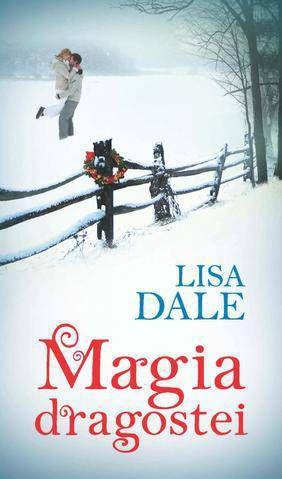 Magia dragostei - Lisa Dale