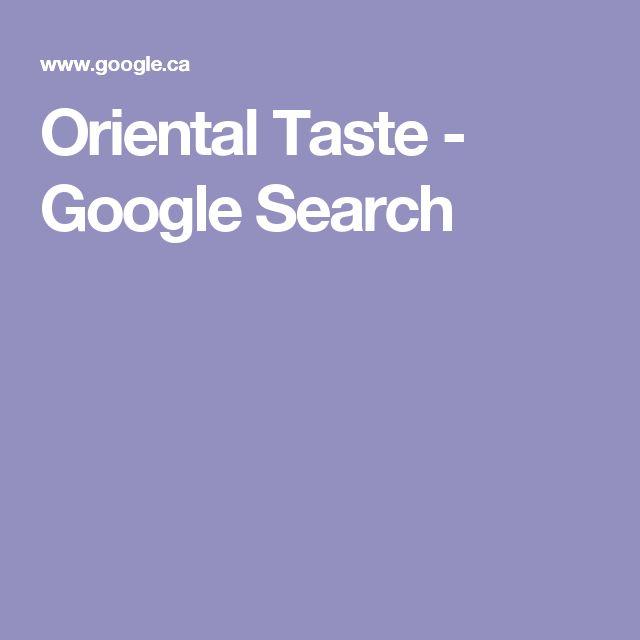 Oriental Taste - Google Search