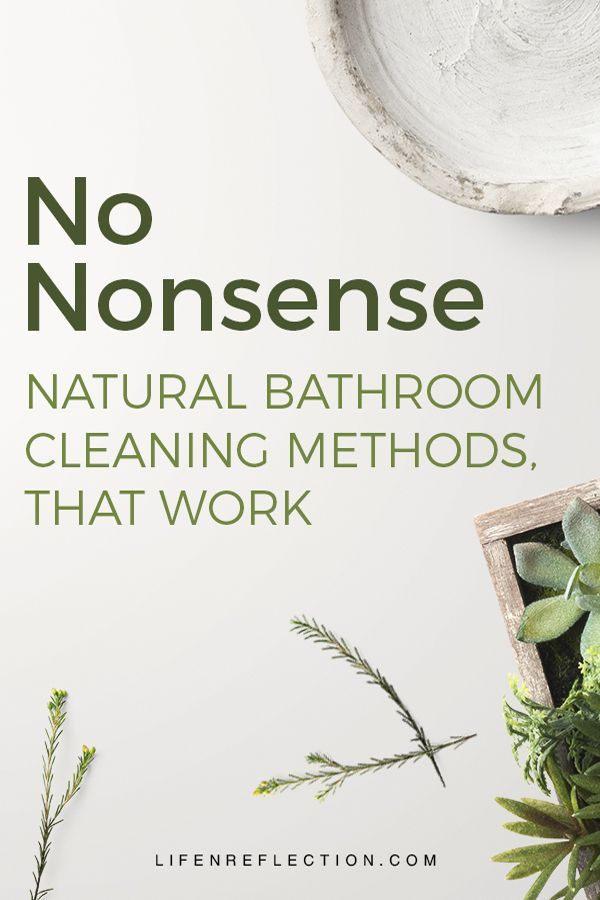 No Nonsense Natural Bathroom Cleaning Methods Natural Bathroom Cleaning Recipes Cleaning