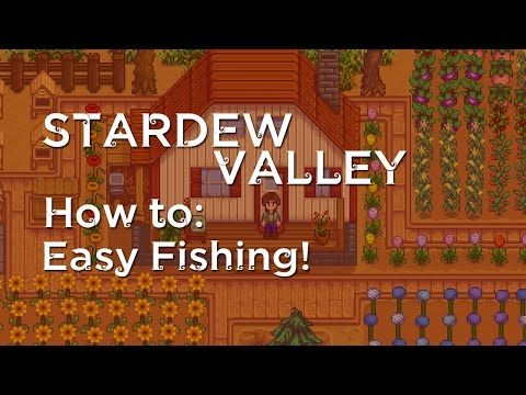 Stardew Valley: FISHING MADE EASY! (How To - Guide) - (More info on: https://1-W-W.COM/fishing/stardew-valley-fishing-made-easy-how-to-guide/)