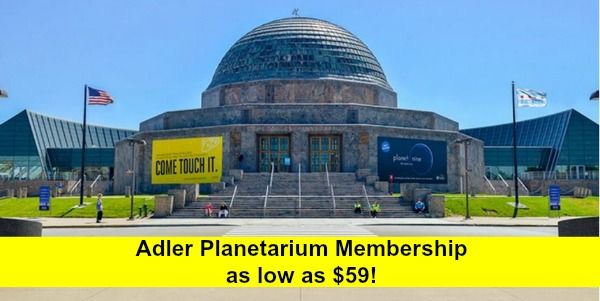 One-Year Adler Planetarium Membership as low as $59!