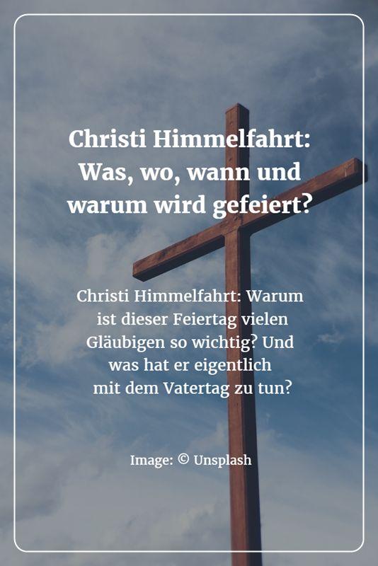 Christi Himmelfahrt: Bedeutung, Geschichte und Brauchtum - die wichtigsten Fragen rund um den Feiertag einfach und verständlich beantwortet