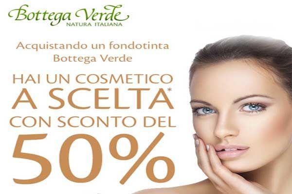 Acquista un fondotinta presso i punti vendita Bottega Verde e ottieni un buono sconto del 50% su un altro cosmetico del brand