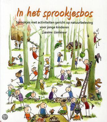 In het sprookjesbos : sprookjes met activiteiten gericht op natuurbeleving voor jonge kinderen