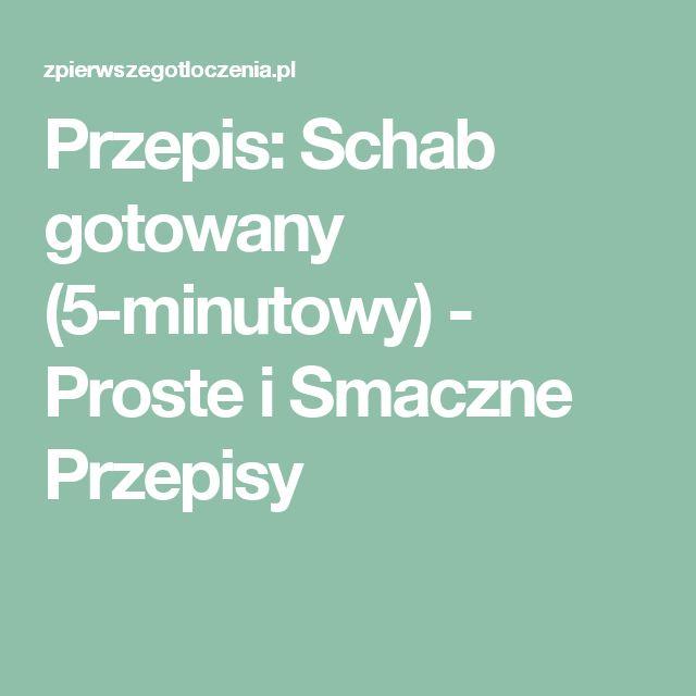 Przepis: Schab gotowany (5-minutowy) - Proste i Smaczne Przepisy