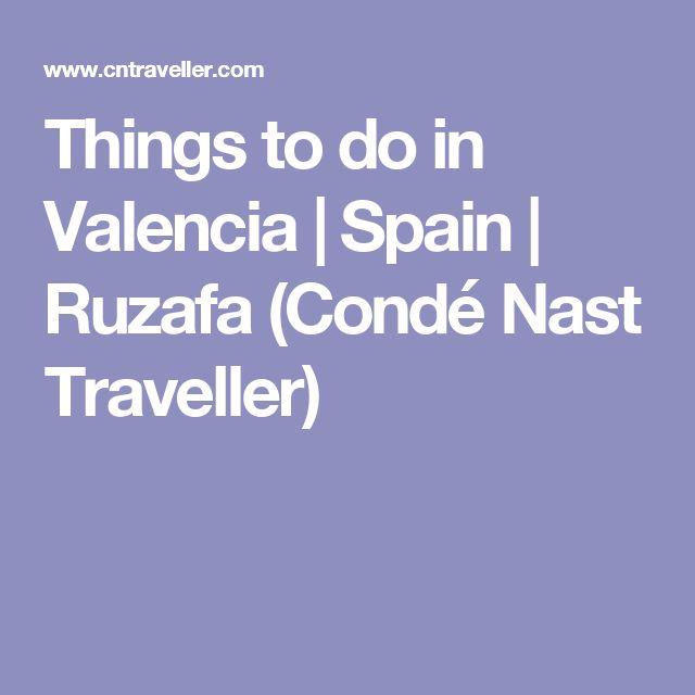 Things to do in Valencia | Spain | Ruzafa (Condé Nast Traveller)