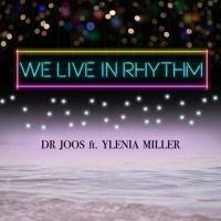 We Live In Rhythm - Dr Joos (feat. Ylenia Miller) de YleniaMiller en SoundCloud