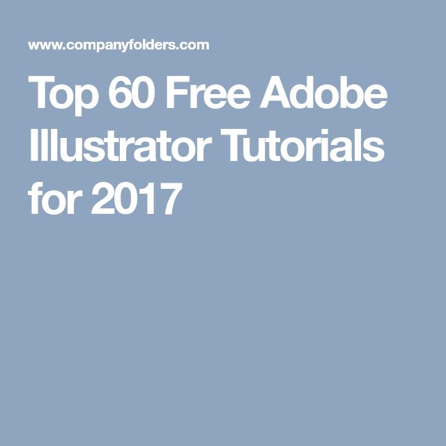 Top 60 Free Adobe Illustrator Tutorials for 2017