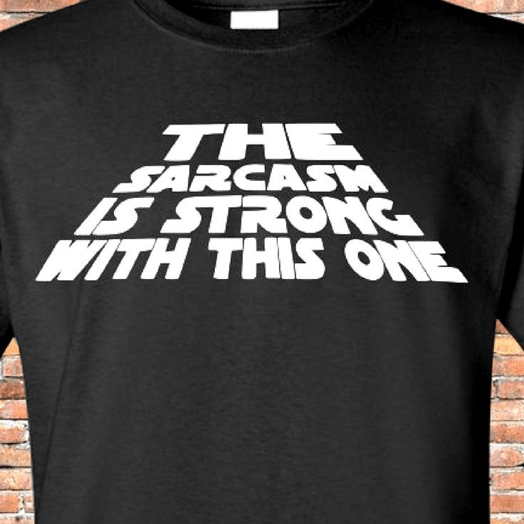 Star Wars Gifts The Sarcasm Is Strong With This Star Wars Tee Fashionable Star Wars Tee Starwarstee Star Star Wars Quotes Star Wars Gifts Star Wars Humor