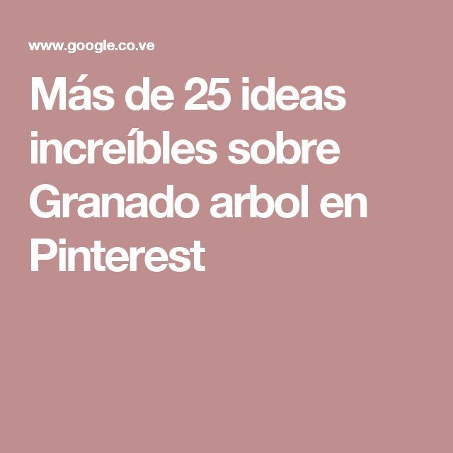 Más de 25 ideas increíbles sobre Granado arbol en Pinterest