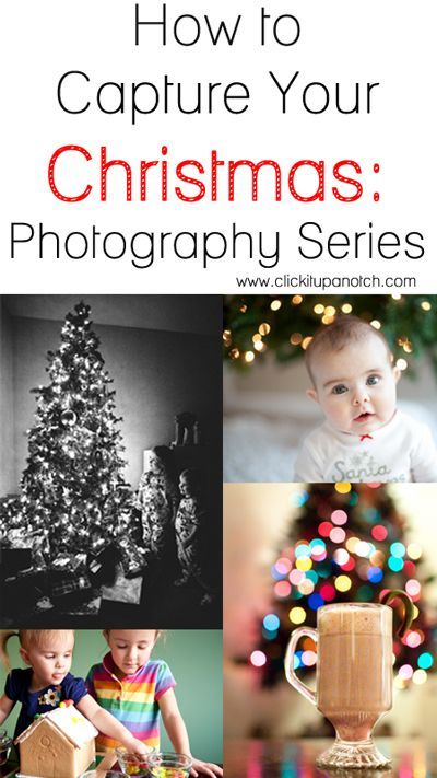 Capture Your Christmas Photography Series - Click It Up a Notch