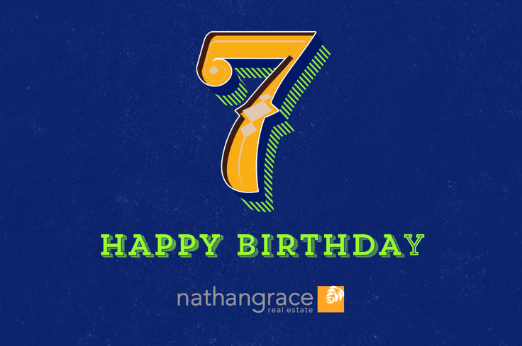 Happy Birthday to us! We are celebrating seven years in the real estate business and couldn't be more excited to share our story with you.