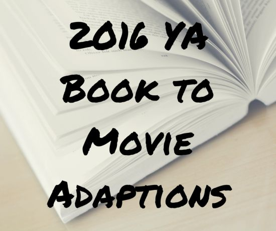 2016 YA Book to Movie Adaptions #MedinaLibrary #ReadBreathRelax #BookstoMovies