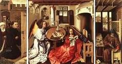 """Merode Altarpiece (Campin, Northern Renaissance, 1425 CE)  Triptych (3 panels), oil paint, extreme detail  Left: Patrons; Center: Annunciation (Mary, Gabriel, Jesus flying in window); Right: Joseph working in wood shop  Disguised symbolism:  - lily: trinity with bud as Jesus  - candle extinguished: holy light of Jesus entered the room  - mousetrap: Joseph as mousetrap for Devil (age)  - pot: """"empty vessel"""""""