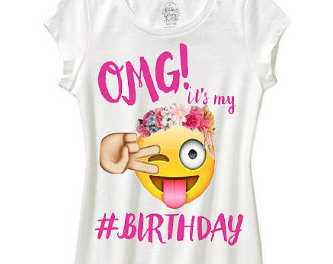 girls emoji shirt omg its my birthday emoji birthday shirt