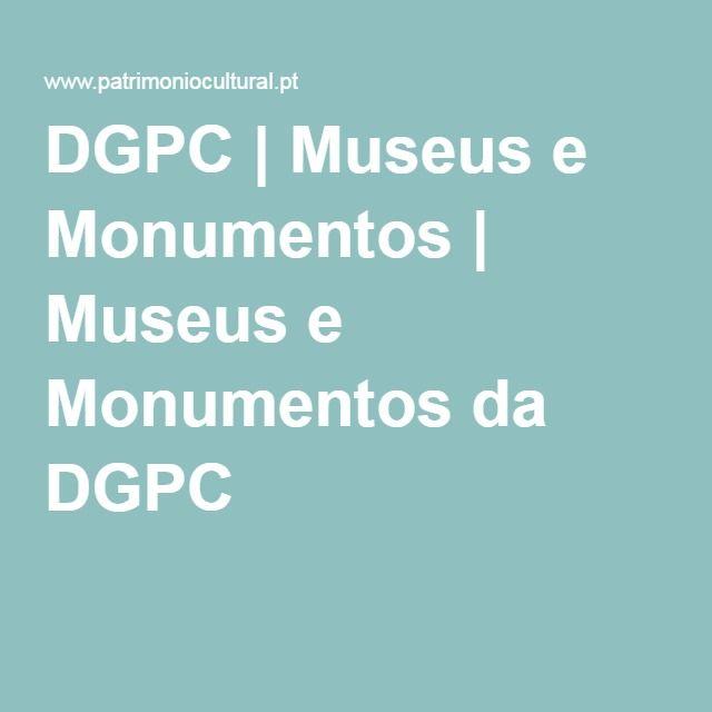 DGPC | Museus e Monumentos | Museus e Monumentos da DGPC