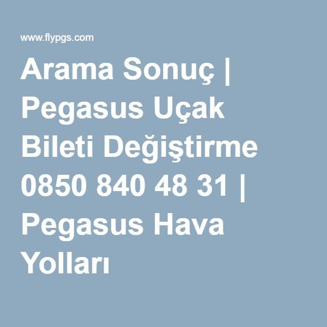Pegasus Uçak Bileti Değiştirme 0850 840 48 31 | Pegasus Hava Yolları