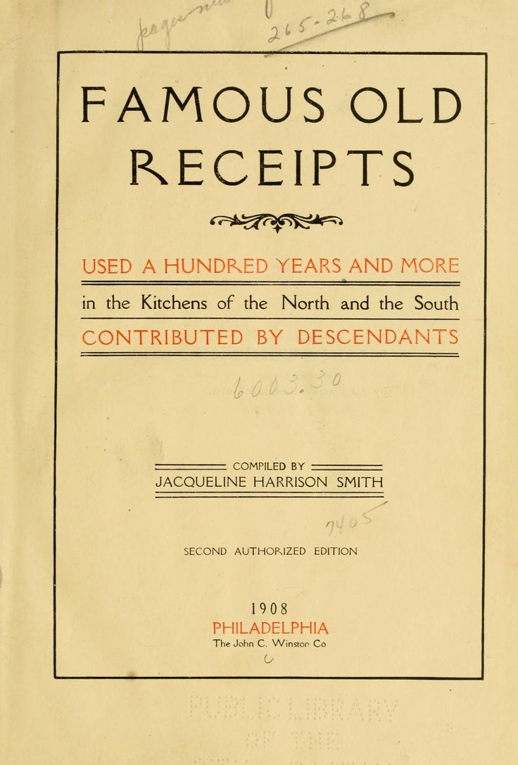 Famous old receipts used a hundred years and more in the kitchens of the North and the South