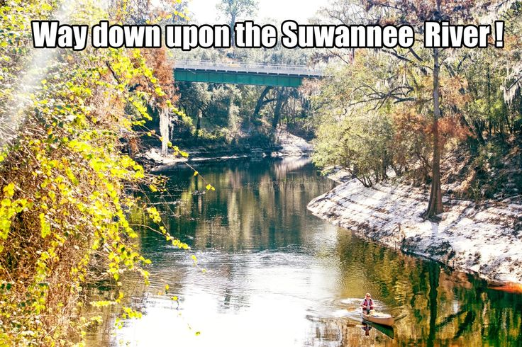 Way down upon the Suwannee River!