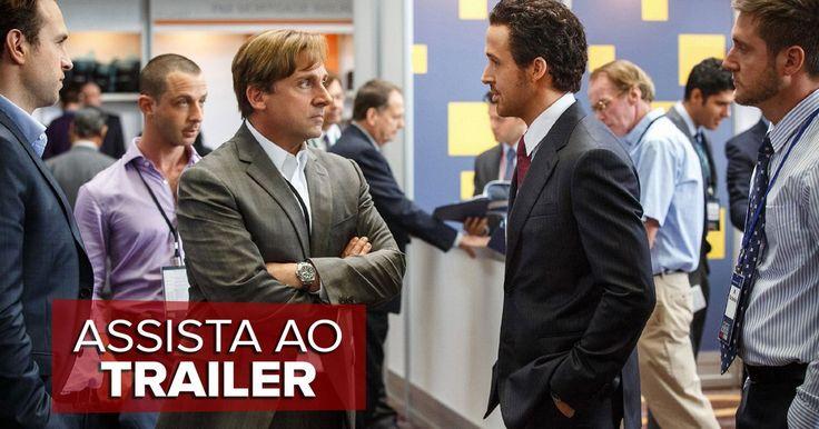 'A grande aposta' ganha trailer com Brad Pitt, Ryan Gosling e Steve Carell