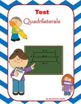 Geometry test covering: Parallelograms, Rectangles, Squares, Rhombuses, Trapezoids