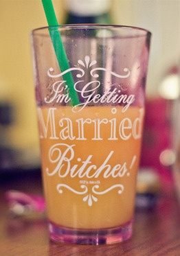 I'm getting married bitches! Bridal shower idea