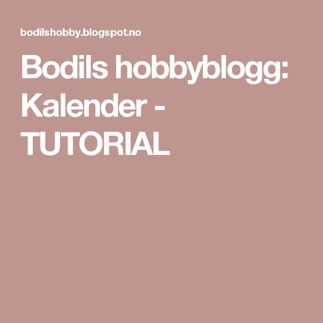 Bodils hobbyblogg: Kalender - TUTORIAL