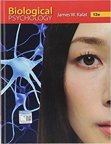 Biological Psychology 13th Edition, ISBN-13: 978-1337408202