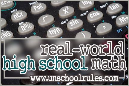 Real world high school math: Learning algebra and geometry from life | Unschool RULES