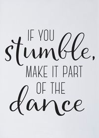 "Printable Art ""If You Stumble Make it Part of the Dance"" Wall Print Wall Art Gallery Wall Art Dorm Decor Dorm Art Dorm Print Inspirational"