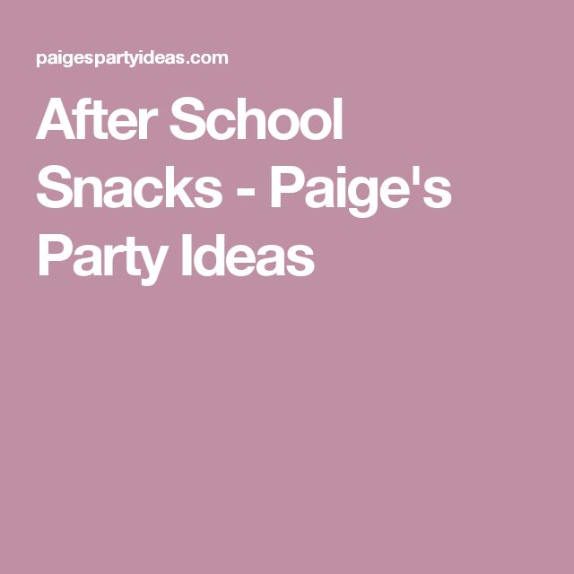 After School Snacks - Paige's Party Ideas