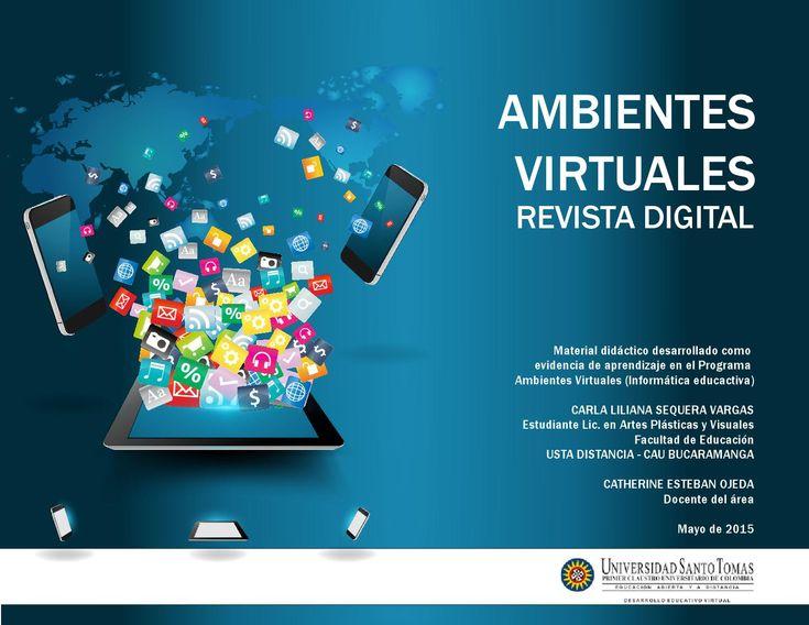Revista Digital Ambientes Virtuales- WEB 2.0  Material diáctico desarrollado como evidencia de aprendizaje. CARLA SEQUERA VARGAS estudiante  Lic en Artes Plásticas y Visuales. USTA. Colombia