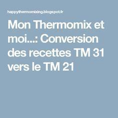 Mon Thermomix et moi...: Conversion des recettes TM 31 vers le TM 21