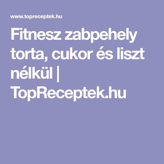 Fitnesz zabpehely torta, cukor és liszt nélkül | TopReceptek.hu