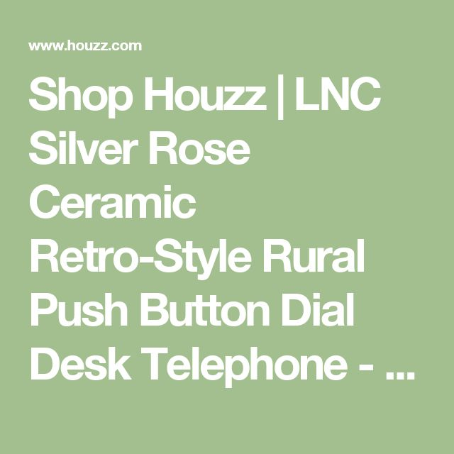Shop Houzz | LNC Silver Rose Ceramic Retro-Style Rural Push Button Dial Desk Telephone - Home Electronics