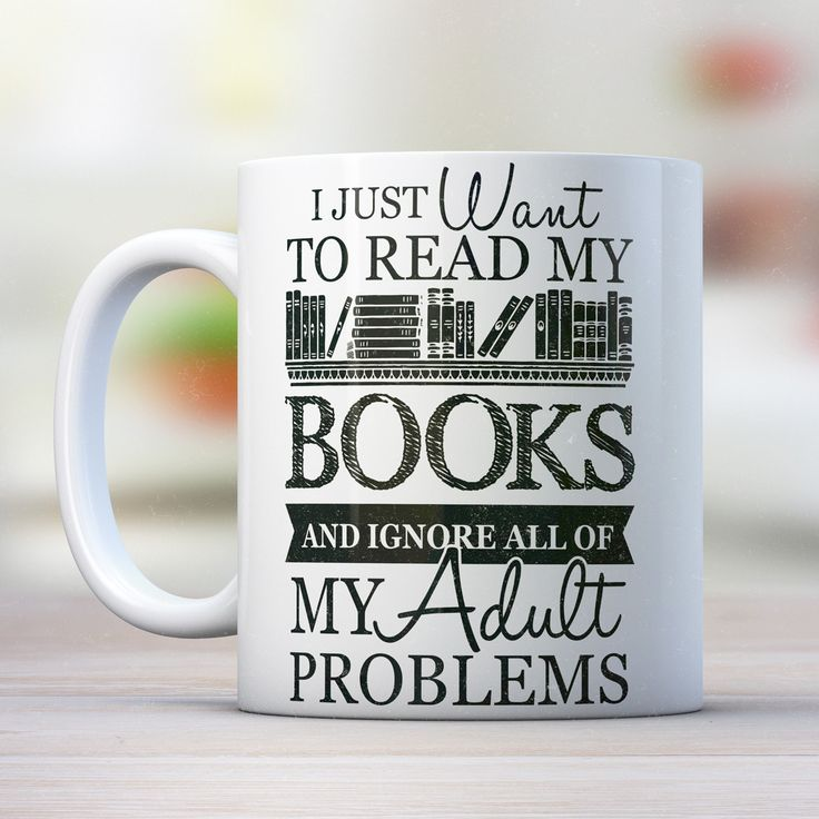 I Just Want To Read My Books And Ignore All Of My Adult Problems - Awesome Librarians