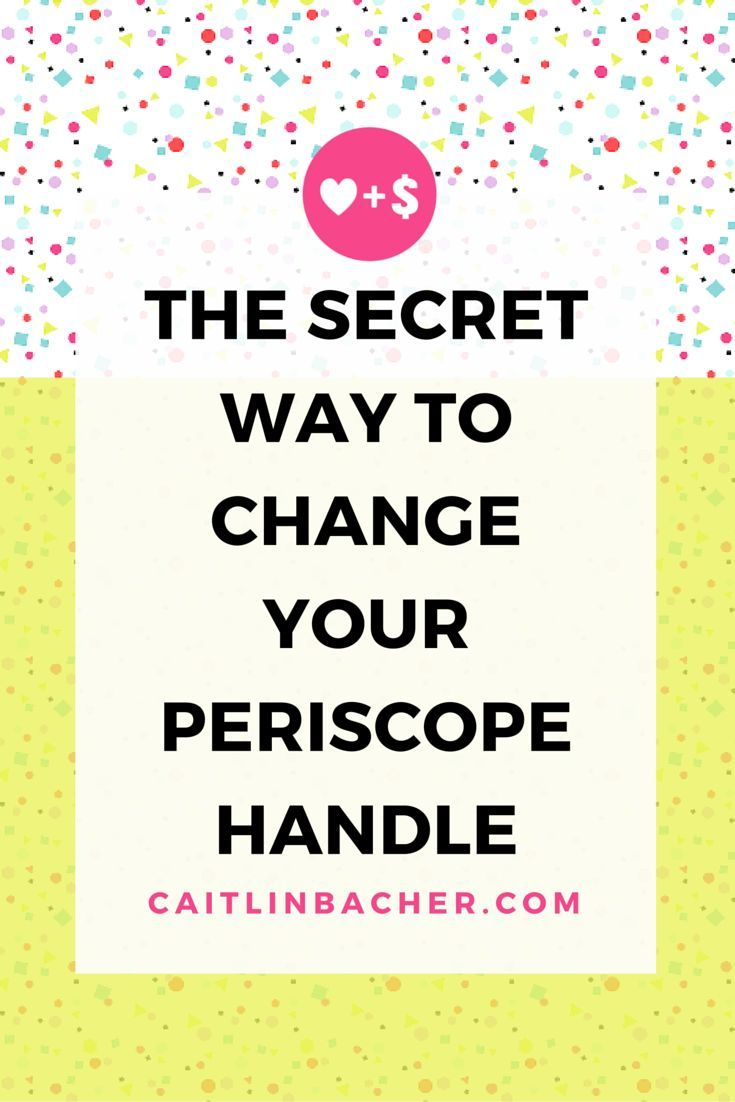 How To Change Your Periscope Handle by Caitlin Bacher