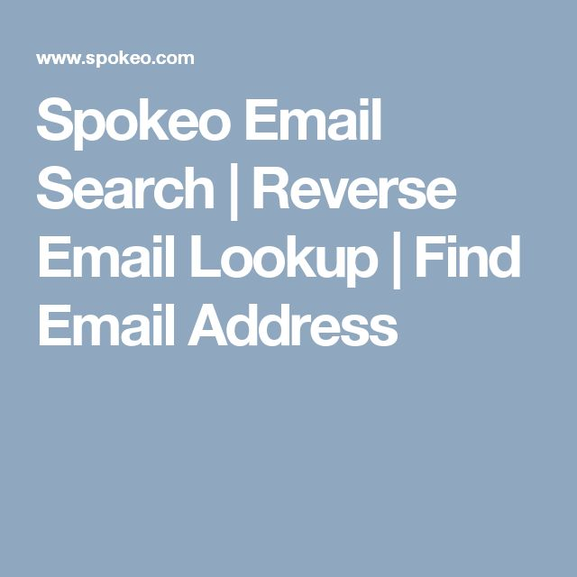Spokeo  Email Search | Reverse  Email Lookup | Find  Email Address