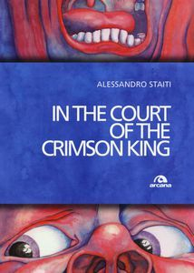 Foto Cover di In the court of the Crimson King, Libro di Alessandro Staiti, edito da Arcana