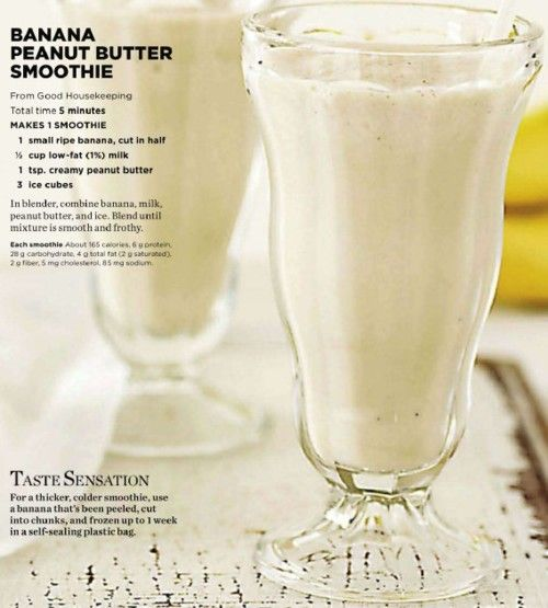 Banana Peanut Butter Smoothie: 1 small banana, 1/2 cup Low Fat Milk, 1 tsp. Peanut Butter and 3 ice cubes in a blender