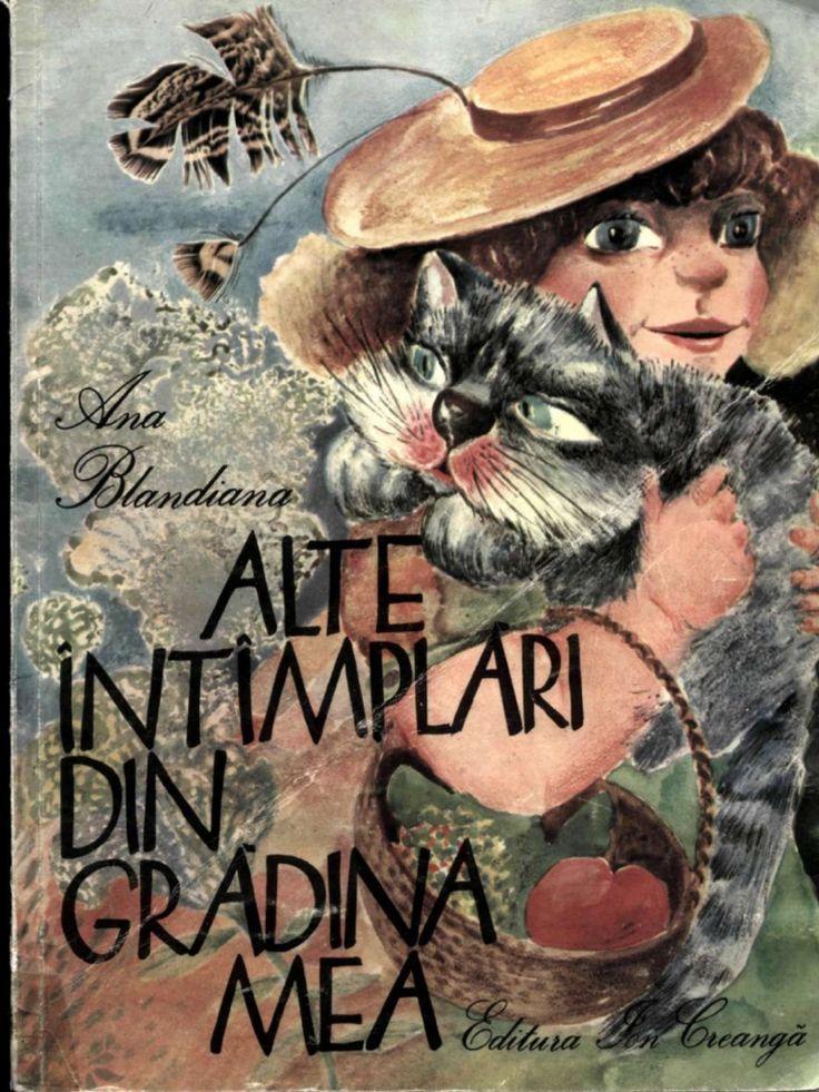 Alte intamplari din gradina mea - Ana Blandiana  - Varsta: 3+; Aninale si plante si gaze. Pe toate le gasim in aceasta minunata carte. Vi-i mai amintiti pe Motosel si Botosel?