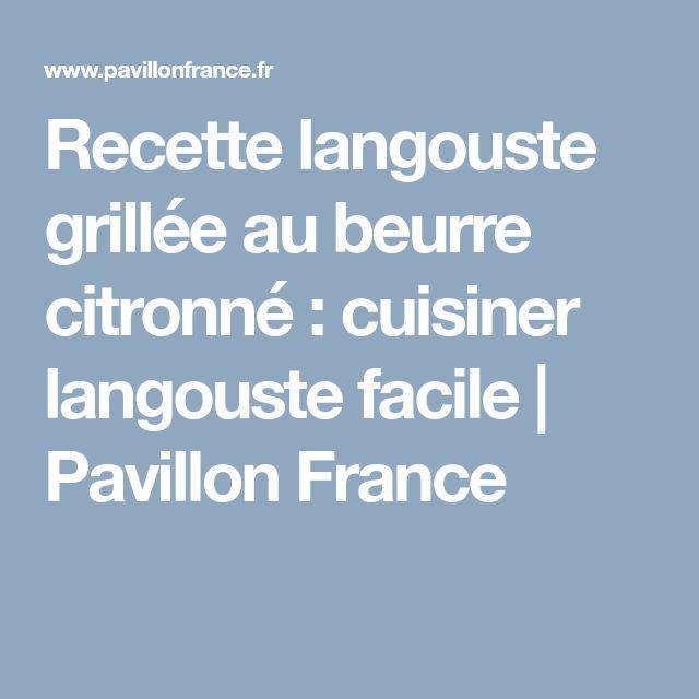 Recette langouste grillée au beurre citronné : cuisiner langouste facile | Pavillon France
